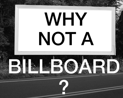 Why Not a Billboard Environmental Interactive Advertising title